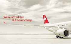Swiss : We are affordable but never cheap