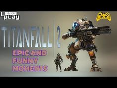 TITANFALL 2 EPIC AND FUNNY MOMENTS