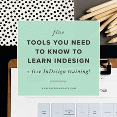 5 tools you need to know to learn InDesign (+ free InDesign training!)