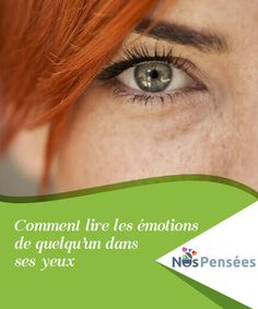 Comment lire les émotions de quelqu'un dans ses yeux On dit souvent que les yeux sont le miroir de l'âme. Alors, comment réussir à lire les #émotions des personnes qui se #trouvent en face de nous et mieux #connaître leurs pensées ? #Emotions