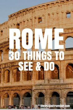 30 Things to See & Do in Rome, Italy -The Trusted Traveller