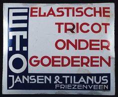 """Reclamebord met """"E .T. O"""", """"Jansen & Tilanus Friezenveen"""" en """"Elastische tricot ondergoederen"""""""