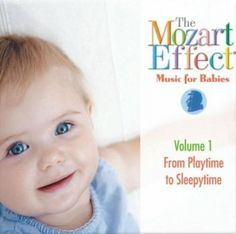 The Mozart Effect: Music for Babies, Vol. 1 from Playtime to Sleepytime