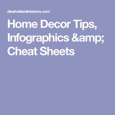 Home Decor Tips Infographics Cheat Sheets