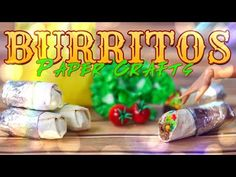 DIY - How to Make: Delicious Doll Burritos | PAPER CRAFTS - YouTube