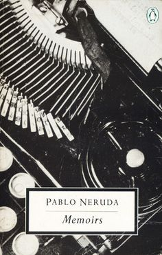 """""""My poetry was born between the hill and the river, it took its voice from the rain, and like the timber, it steeped itself in the forests.""""  ~PABLO NERUDA, Memoirs"""