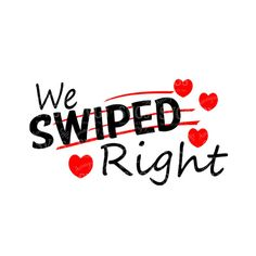 SVG - We Swiped Right - Digital Vector Download We Swiped Right is wonderful design perfect for Save the Dates, Tshirts, Cards, Invitations, Shower Invites and so much more!  More Valentine Designs? : http://etsy.me/2j1DtQX  This Design does not contain editable Text. All text sections are unioned as one piece for compatibility across software platforms.  This Listing includes: 1 SVG, 1 DXF 1 EPS & 1 PNG in a zipfile.  For use with Cricut Explore and Silhouette cutting mach...