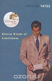 Купить книгу «Eleven Kinds of Loneliness» автора Richard Yates и другие произведения в разделе Книги в интернет-магазине OZON.ru. Доступны цифровые, печатные и аудиокниги. На сайте вы можете почитать отзывы, рецензии, отрывки. Мы бесплатно доставим книгу «Eleven Kinds of Loneliness» по Москве при общей сумме заказа от 3500 рублей. Возможна доставка по всей России. Скидки и бонусы для постоянных покупателей.