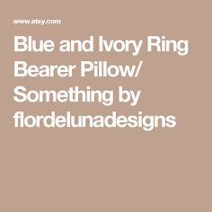 Blue and Ivory Ring Bearer Pillow/ Something by flordelunadesigns