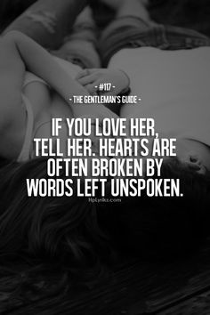 ALWAYS tell her this when you go anywhere or you have to leave her for a while. You never know if it may be the last opportunity you will ever have. <3