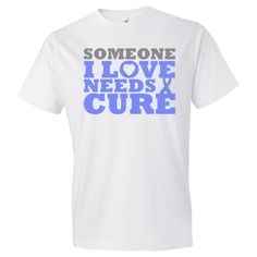 Stomach Cancer shirts, apparel and gifts featuring the support slogan <b>Someone I Love Needs a Cure</b> to help raise awareness for someone you love battling cancer by wwww.awarenessribboncolors.com #StomachCancerawareness  #StomachCancer  #StomachCancershirts