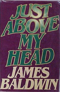 Just Above My Head by James Baldwin http://nicholasangelo.com/images/IG13130-1.jpg