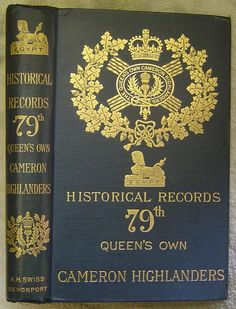 Historical Records 79th Queen's Own Cameron Highlanders