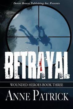 Betrayal (Wounded Heroes Book 3) by Anne Patrick http://www.amazon.com/dp/B00BE9AOGG/ref=cm_sw_r_pi_dp_L1dRvb1YDVXFZ