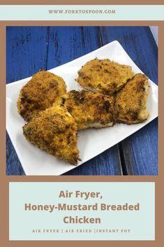 AIR FRYER, HONEY-MUSTARD BREADED CHICKEN