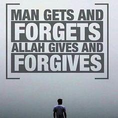 Allah gives and forgives. Allah Quotes, Muslim Quotes, Hindi Quotes, Islamic Quotes, Islamic Art, Qoutes, Allah Islam, Islam Quran, Forgiveness Islam