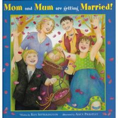 Mom and Mum are Getting Married!: Ken Setterington, Alice Priestley: LGBTQ Books in the Classroom