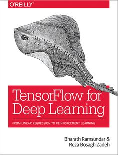 Buy TensorFlow for Deep Learning: From Linear Regression to Reinforcement Learning by Bharath Ramsundar, Reza Bosagh Zadeh and Read this Book on Kobo's Free Apps. Discover Kobo's Vast Collection of Ebooks and Audiobooks Today - Over 4 Million Titles! Data Science, Computer Science, Machine Learning Deep Learning, Artificial Neural Network, Design System, Calculus, Free Ebooks, Coding, Computer Programming