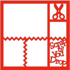 Scrap 'til You Drop - Laser Die Cut Scrapbook Overlay