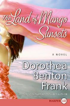 good book:: The Land of Mango Sunsets by Dorothea Benton Frank