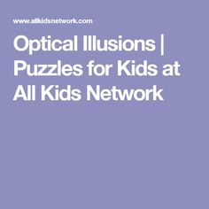 Optical Illusions | Puzzles for Kids at All Kids Network