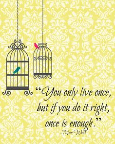 """You Only Live Once"" Printable from @aglimpseinside"