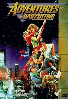 Adventures in Babysitting (1987)...seriously watched this a few times a week throughout my childhood
