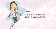 Five Life-Changing Skills to Master