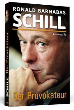 Ronald Barnabas Schill - Der Provokatuer