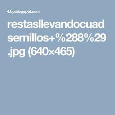 restasllevandocuadsernillos+%288%29.jpg (640×465)