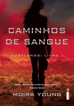 Caminhos de Sangue - Dustlands Livro 1