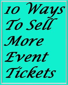 10 Ways To Sell More Event Tickets - More fundraising event tips here: www.FundraiserHelp.com/event-ideas-2/