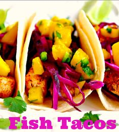 Fresh Fish Tacos with Mango Salsa.   Note-Made this with the Avacado Dressing and lemon bass recipe.  Made into Tacos