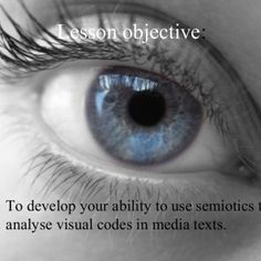 Lesson objective: To develop your ability to use semiotics to analyse visual codes in media texts.   Semiotics The study of signs.   Semiotics The theor. http://slidehot.com/resources/semioticsforbeginnersaslevel-111012150554-phpapp02.61284/