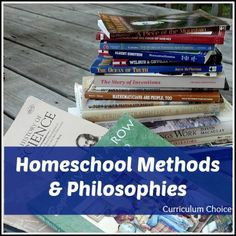 Homeschool Methods and Philosophies By Curriculum Choice Authors www.thecurriculumchoice.com