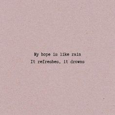 16 Poem Quotes Feelings My Life.Read More. Rain Quotes, Words Quotes, Sayings, Quotes Quotes, Quotations, Funny Quotes, Inspirational Quotes, Feelings, Poetry Quotes About Love