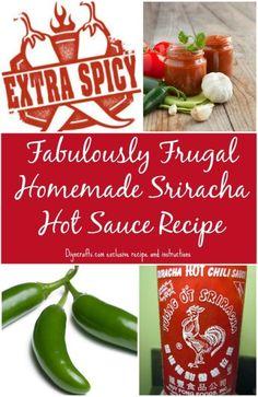 Fabulously Frugal Homemade Sriracha Hot Sauce Recipe