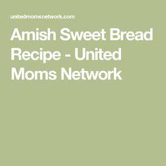Amish Sweet Bread Recipe - United Moms Network