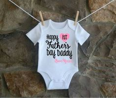 Happy 1st father's day Daddy onesie https://www.etsy.com/listing/289045299/happy-first-fathers-day-daddy-onsie-baby
