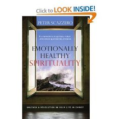 Emotionally Healthy Spirituality: Unleash a Revolution in Your Life In Christ (9780849946424): Peter Scazzero: Books