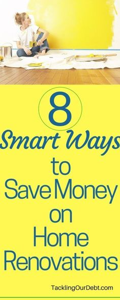 Need to Save Money on Home Improvement Projects? Here are eight smart ways to save money on home renovations. Click thru to learn more!
