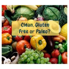 A Guide to Clean Eating, Gluten Free and Paleo….
