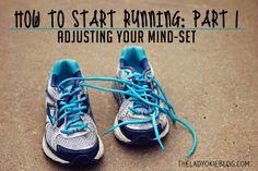 How to Start Running | Part 1: Adjusting Your Mind-Set