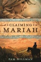 Claiming Mariah, by Pam Hillman. See the interview and find out how to survive a Holstien stampede.
