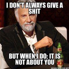 I Don't Always ...