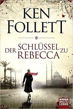 Der Schlüssel zu Rebecca: Roman Allgemeine Reihe. Bastei Lübbe Taschenbücher: Amazon.de: Ken Follett, Bernd Rullkötter: Bücher