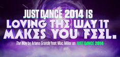 The Way by Ariana Grande featuring Mac Miller is on Just Dance 2014!