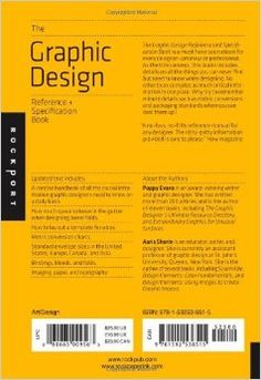 The Graphic Design Reference & Specification Book: Everything Graphic Designers Need to Know Every Day: Aaris Sherin, Irina Lee, Poppy Evans...