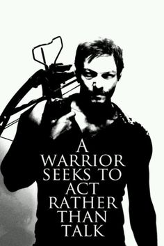 Daryl Dixon, The Walking Dead survival-preparedness-the-obama-zombie-appocolyps- Walking Dead Zombies, The Walking Dead 3, Warrior Spirit, Warrior Quotes, Warrior Within, Dead Inside, Stuff And Thangs, Daryl Dixon, Zombie Apocalypse