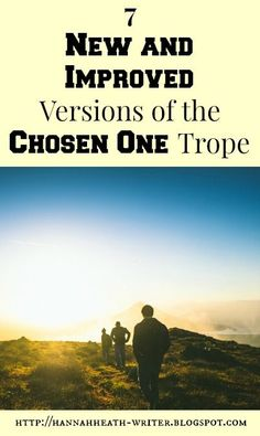Hannah Heath: 7 New and Improved Versions of the Chosen One Trope